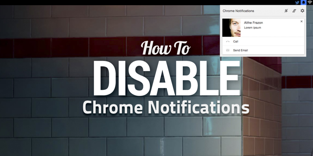 How to Disable Chrome Notifications on OS X and Windows